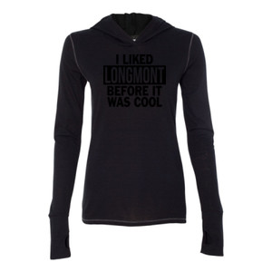 I Liked Longmont Before It Was Cool - Ladies' Triblend Long Sleeve Hooded Pullover