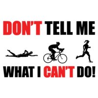 Don t Tell me what I can t do Triathon Women