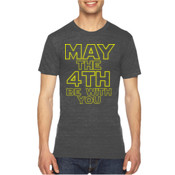 May the 4th Be With You - Unisex American Apparel Triblend T-Shirt