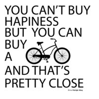 You can t buy happiness but you can buy a bik