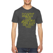 May the 40th Be With You  - Unisex American Apparel Triblend T-Shirt