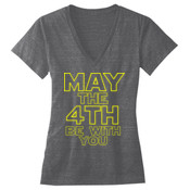 May the 4th Be With You - Ladies' Triblend Deep V-Neck T-Shirt