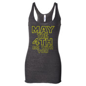 May the 4th Be With You - Ladies' Triblend Racerback Tank Top