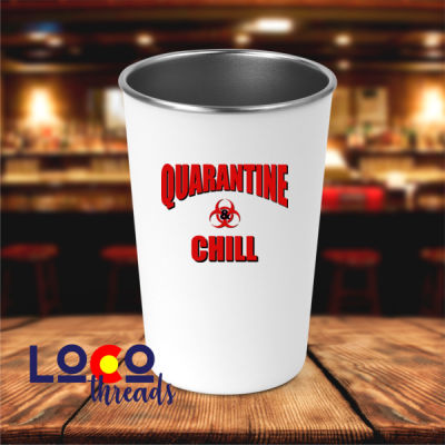 Quarantine & Chill - 17 oz Stainless Steel Pint Glass (LoCo) Thumbnail