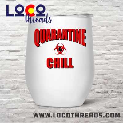 Quarantine & Chill - Stemless Wine Glass (12 oz) double wall vacuum insulated with lid  (LoCo) Thumbnail