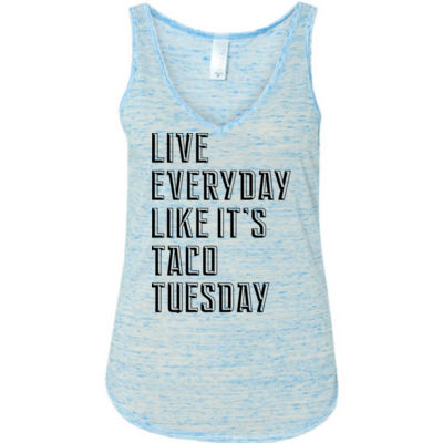 Live Everyday Like It's Taco Tuesday - Ladies' Flowy V-Neck Tank Thumbnail