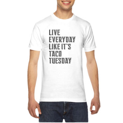 Live Everyday Like It's Taco Tuesday - American Apparel Unisex T-Shirt Thumbnail