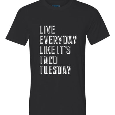 Live Everyday Like It's Taco Tuesday - Ultra Performance Active Lifestyle T Shirt Thumbnail