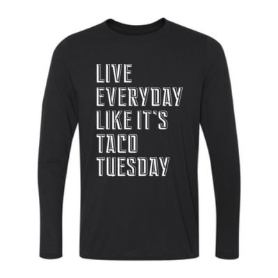 Live Everyday Like It's Taco Tuesday - Long Sleeve Ultra Performance 100% Performance T Shirt Thumbnail