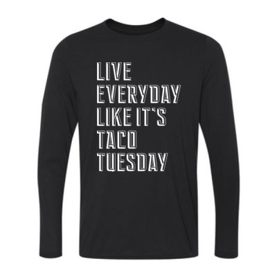 Live Everyday Like It's Taco Tuesday - Youth Long Sleeve Ultra Performance 100% Performance T Shirt Thumbnail